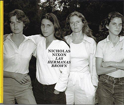 Nicholas Nixon. Las hermanas Brown. 1975 - 2017