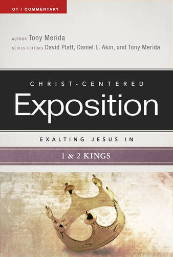 Exalting Jesus in 1 & 2 Kings (Christ-Centered Exposition Commentary) PDF