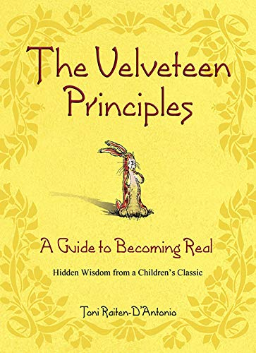 - The Velveteen Principles: A Guide to Becoming Real Hidden Wisdom from a Children's Classic