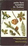 Petite Flore Forestiere du Quebec par Collectif