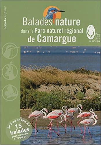 Amazon.fr - Balades nature dans le Parc naturel régional de Camargue 2013 -  Collectif - Livres 33c8a4dc24c