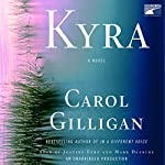 Kyra: A Novel | Carol Gilligan