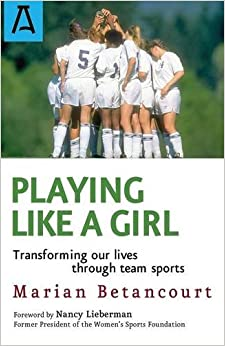 Book Playing Like a Girl: Transforming Our Lives Through Team Sports