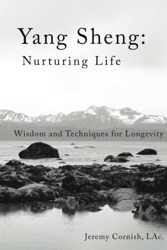 Yang Sheng:  Nurturing Life: Wisdom and Techniques for Longevity