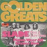 Slade: Coz I Luv You / Mama Weer All Crazee Now [Vinyl]