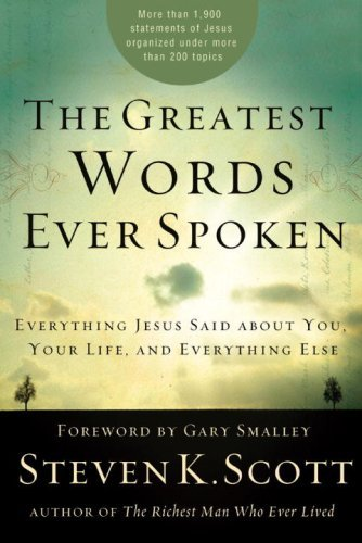 The Greatest Words Ever Spoken: Everything Jesus Said About You, Your Life, and Everything Else cover