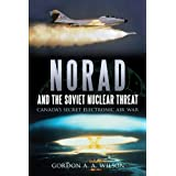 NORAD and the Soviet Nuclear Threat: Canada's Secret Electronic Air War