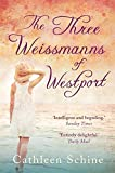 Front cover for the book The Three Weissmanns of Westport by Cathleen Schine