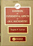 CRC Handbook of Experimental Aspects of Oral Biochemistry, , 0849331625