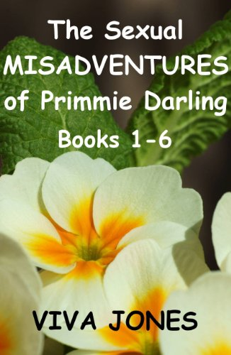 Book: The Sexual Misadventures of Primmie Darling - Books One to Six by Viva Jones