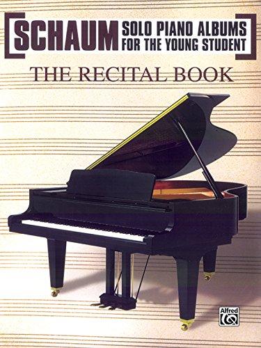 Schaum Solo Piano Album: The Recital Book (Schaum Solo Piano Album for the Young Student) (Recital Album)