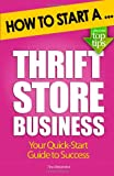 How to Start A Thrift Store Business