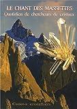 Le chant des massettes : Quotidien de chercheurs de cristaux
