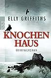 Knochenhaus (Ein Fall für Dr. Ruth Galloway, Band 2)