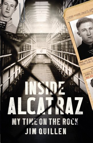 Inside Alcatraz: My Time on the Rock by Jim Quillen (2016-02-01)