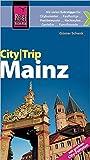Reise Know-How CityTrip Mainz: Reiseführer mit Faltplan und kostenloser Web-App