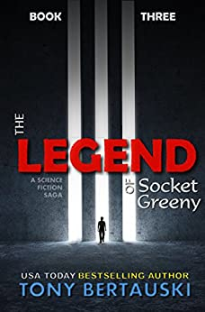 The Legend of Socket Greeny: A Science Fiction Saga by [Bertauski, Tony]