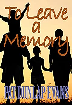 To Leave a Memory by [Evans, Pat Dunlap]