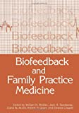 Biofeedback and Family Practice Medicine, , 1468411756