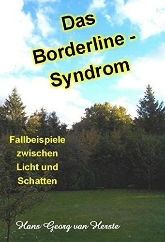 Das Borderline-Syndrom: Fallbeispiele zwischen Licht und Schatten