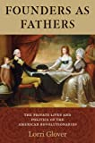 Founders As Fathers, Lorri Glover, 0300178603