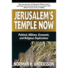 Jerusalem's Temple Now!: Political, Military, Economic, and Religious Implications