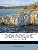 A History of the Society of Friends, William R. Wagstaff, 1179091558