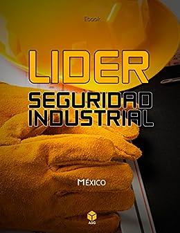 Líder Seguridad Industrial: Conoce las bases para convertirte en un líder de seguridad industrial en