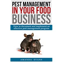 Pest Management in your Food Business: How to document and implement an effective pest management program