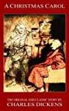 A Christmas Carol - The Original Classic Story by Charles Dickens