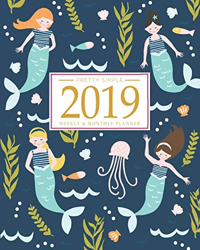 2019 Planner Weekly And Monthly: Calendar Schedule + Organizer | Inspirational Quotes And Fancy Mermaid Cover | January 2019 through December 2019