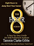 8 Hours to Jump Start Your Career: A Step-by-Step Guide for Self-Published Authors: An Easy to follow Plan to Sell More Books (Jump Start Your Career: The 8 Hour Series Book 1)