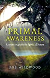 #8: Primal Awareness: Reconnecting With The Spirits Of Nature