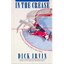 In the Crease by Dick Irvin (1997-05-06)