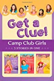 The Camp Club Girls Get a Clue!, Renae Brumbaugh and Jean Fischer, 1616269170