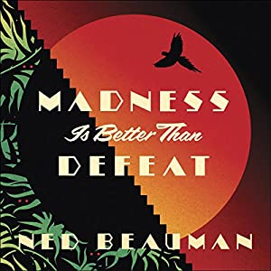 Madness Is Better Than Defeat Audiobook