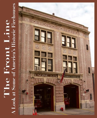 The Frontline: A Look at Some of America's Historic Firehouses PDF