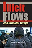 Illicit Flows and Criminal Things: States, Borders, and the Other Side of Globalization (Tracking Globalization)