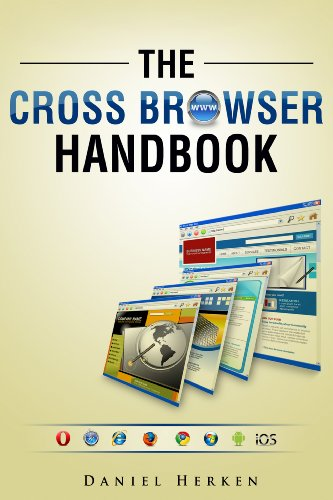 The Cross Browser Handbook: Learn to create modern and compatible websites.