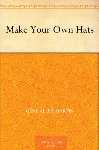 (Make Your Own Hats)
