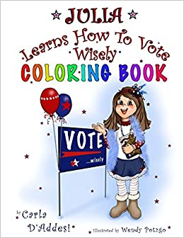 Book Julia Learns How to Vote Wisely: Coloring Book