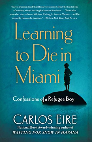 Learning to Die in Miami: Confessions of a Refugee Boy (Mens Fashion Miami)