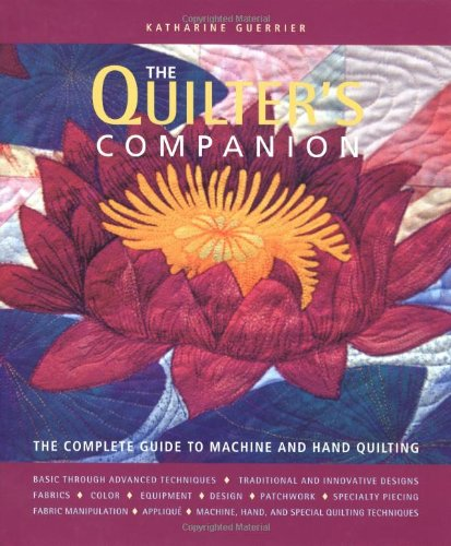 The Quilter's Companion: The Complete Guide to Machine and Hand Quilting pdf