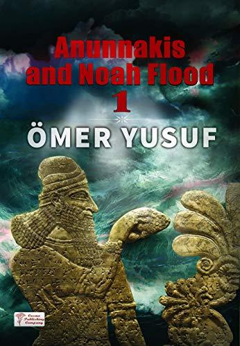 (Anunnakis and the Noah Flood 1)