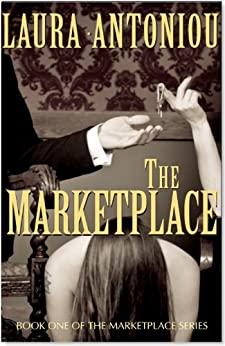 The Marketplace (Book One of The Marketplace Series) by [Antoniou, Laura]