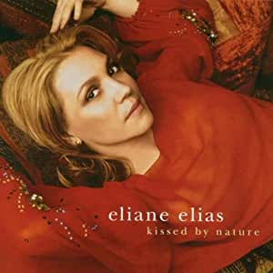 Eliane Elias - Kissed by Nature - Amazon.com Music