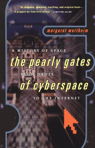 The Pearly Gates of Cyberspace: A History of Space from Dante to the Internet