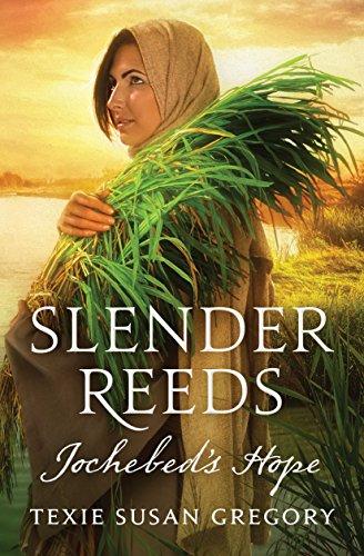 Slender Reeds: Jochebed's Hope by [Gregory, Texie Susan]
