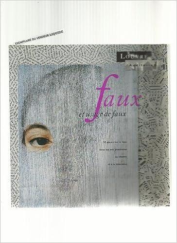 En ligne téléchargement gratuit Faux et usage de faux: 18 essais sur le faux dans les arts plastiques, au cinéma et à la télévision epub pdf