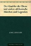 Der Gaukler der Ebene und andere afrikanische Märchen und Legenden